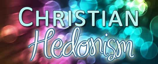 I Am a Christian Hedonist