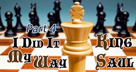 Sermon Podcast: King Saul (Part 4)